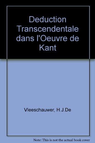 9780824023263: La Deduction transcendentale dans L'Oeuvre de Kant (3 Vols.) (French Edition)