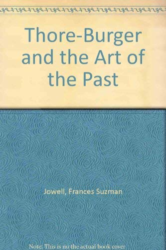 9780824027018: THORE BURGER AND THE ART OF THE PAST (Outstanding dissertations in the fine arts)