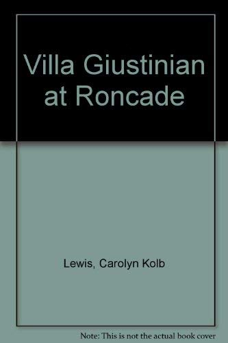 VILLA GIUSTINIAN RONCA (Outstanding dissertations in the fine arts) Lewis