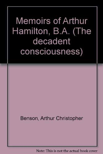 Memoirs of Arthur Hamilton, B.A. (The Decadent Consciousness series): Carr, Christopher (pseudonym ...