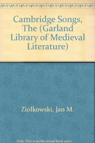 9780824027865: Cambridge Songs, The (THE GARLAND LIBRARY OF MEDIEVAL LITERATURE, VOL 66A)
