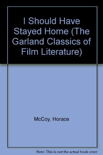9780824028831: I SHOULD HAVE STAYED HOME (The Garland Classics of Film Literature)
