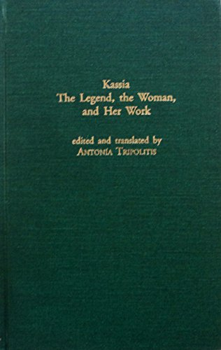 9780824029906: Kassia:The Legend,The Woman & (World Literature in Translation)