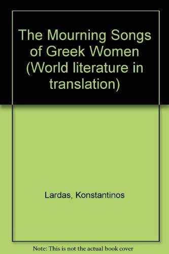Mourning Songs of Greek Women: Konstantinos Lardas, Trans.