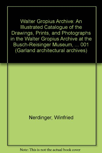 9780824033408: Walter Gropius, 1911-1930: Collection of the Busch-Reisinger Museum (Garland Architectural Archives)