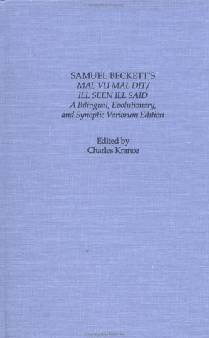 9780824034498: Samuel Beckett's Mal vu mal dit/Ill Seen Ill Said: A Bilingual, Evolutionary, and Synoptic Variorum Edition (Garland Reference Library of the Humanities)