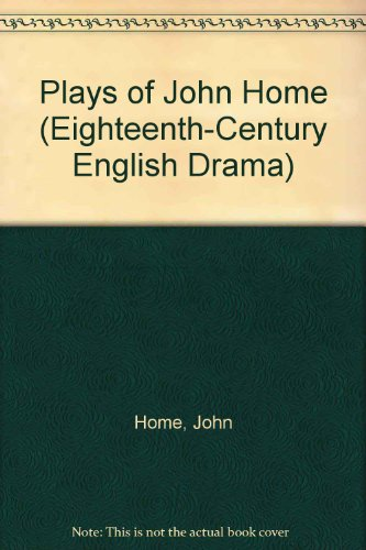 9780824035969: PLAYS JOHN HOME (Eighteenth-Century English Drama)