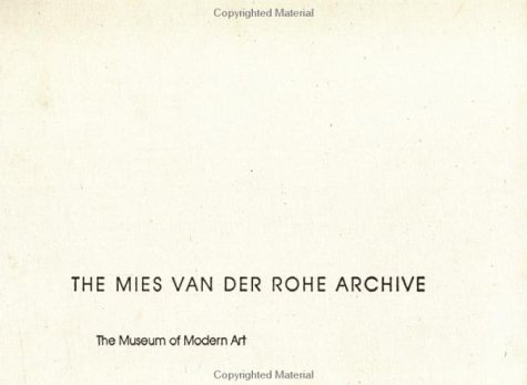 9780824040284: 004: The Mies Van Der Rohe Archive, Pt 1 (Garland architectural archives)