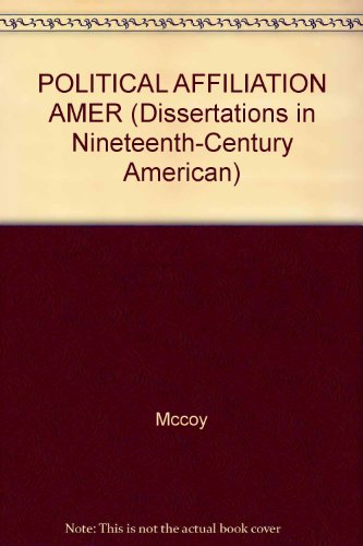 9780824040697: POLITICAL AFFILIATION AMER (Dissertations in Nineteenth-Century American)