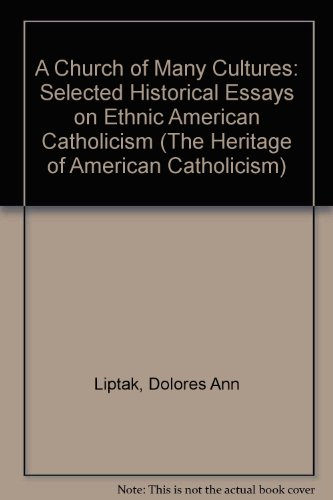 A Church of Many Cultures: Selected Historical Essays on Ethnic American Catholicism (Heritage of ...