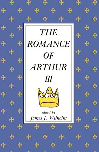 9780824041076: The Romance of Arthur III