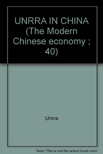 9780824042899: UNRRA IN CHINA (The Modern Chinese economy ; 40)
