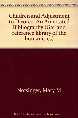 9780824042974: Children and Adjustment to Divorce: An Annotated Bibliography (Garland Reference Library of Social Science)