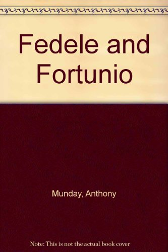 A Critical Edition of Anthony Munday's Fedele and Fortunio (Renaissance Drama): Richard Hosley...