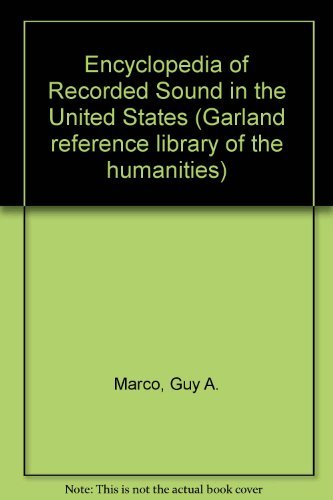 Encyclopedia of Recorded Sound in the United States: Marco, Guy A (Editor)