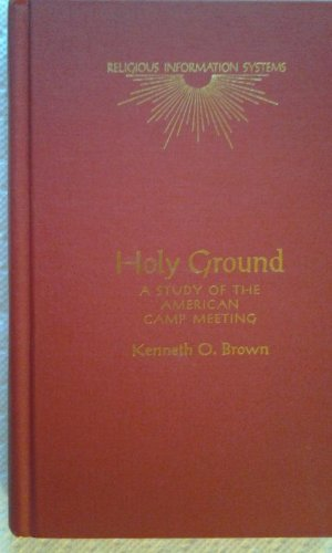 9780824048372: Holy Ground: A Study of the American Camp Meeting