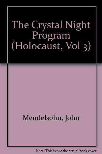 The Crystal Night Pogrom (The Holocaust, Volume 3): John Mendelsohn (introduction)