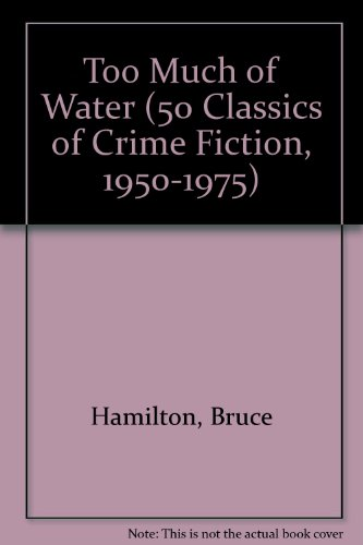 9780824049584: Too Much of Water (50 Classics of Crime Fiction, 1950-1975)