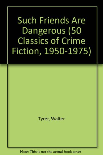 9780824049744: SUCH FRIENDS ARE DANGEROUS (50 Classics of Crime Fiction, 1950-1975)