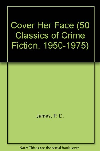 9780824049836: Cover Her Face (50 Classics of Crime Fiction, 1950-1975)