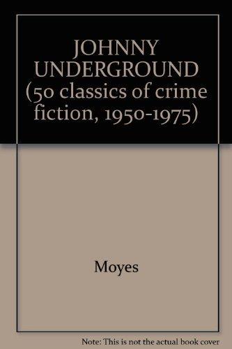 9780824049874: JOHNNY UNDERGROUND (50 classics of crime fiction, 1950-1975)