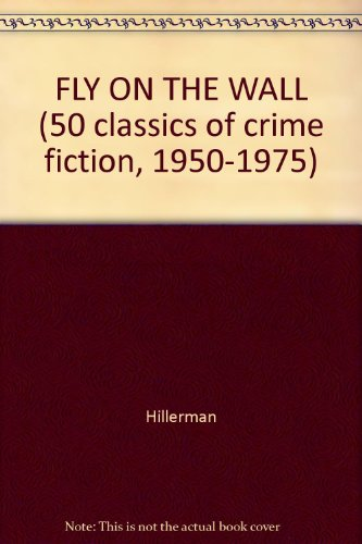 FLY ON THE WALL (50 classics of crime fiction, 1950-1975): Hillerman, Tony