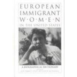 9780824053062: European Immigrant Women in the United States: A Biographical Dictionary (Biographical Dictionaries of Minority Women)