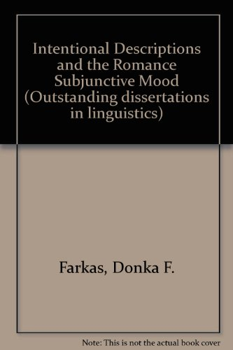 9780824054267: Intentional Descriptions and the Romance Subjunctive Mood (Outstanding dissertations in linguistics)