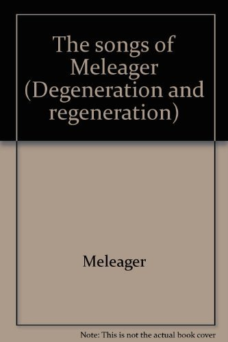 9780824055660: SONGS OF MELEAGER (Degeneration and regeneration)