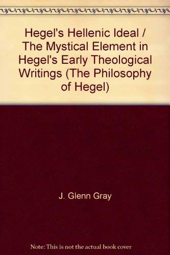 9780824056308: Hegel's Hellenic Ideal / The Mystical Element in Hegel's Early Theological Writings (The Philosophy of Hegel)