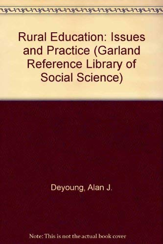 9780824056490: Rural Education Issues and Practice (Garland Reference Library of Social Science)