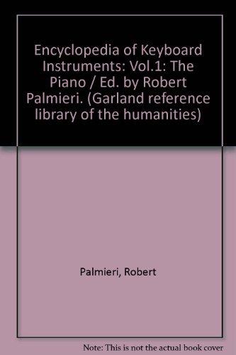 Encyclopedia of Keyboard Instruments Volume 1 The Piano: Palmieri, Robert (ed.)