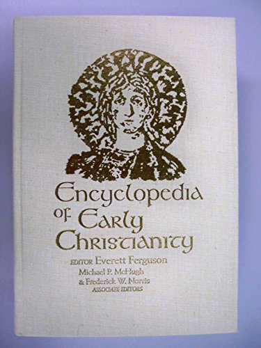 9780824057459: Encyclopedia of Early Christianity (Garland Reference Library of the Humanities, Vol. 846)