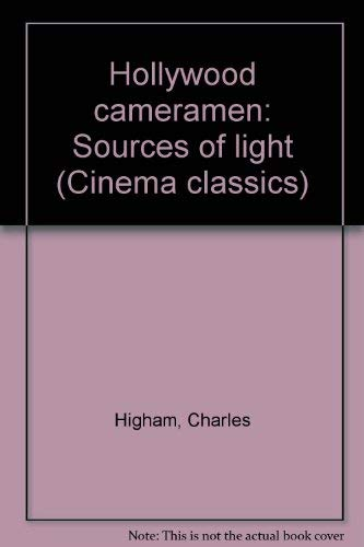 Hollywood Cameramen : Sources of Light: Higham, Charles
