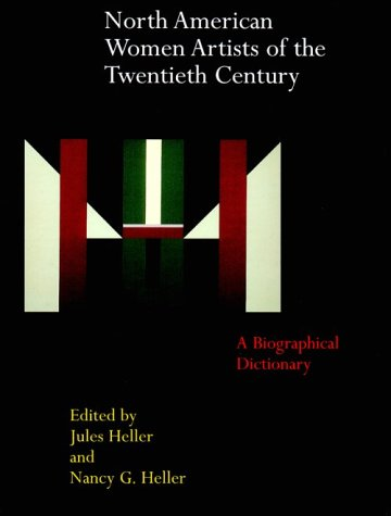 9780824060497: North American Women Artists of the Twentieth Century: A Biographical Dictionary HC (Garland Reference Library of the Humanities)