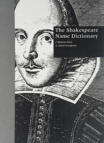 The Shakespeare Name Dictionary (0824063414) by J. Madison Davis; Daniel A. Frankforter