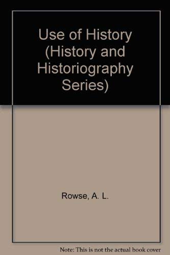 9780824063764: USE OF HISTORY (History and Historiography Series)