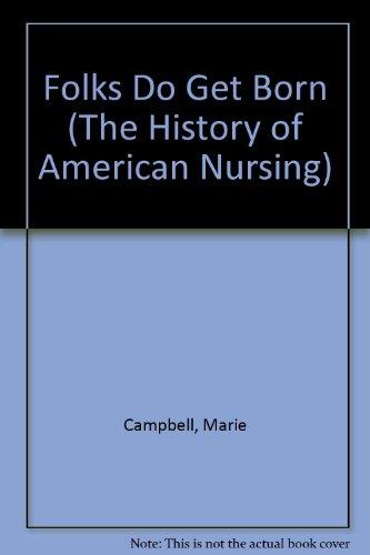 9780824065041: FOLKS DO GET BORN (The History of American Nursing)