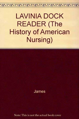 9780824065126: LAVINIA DOCK READER (The History of American Nursing)