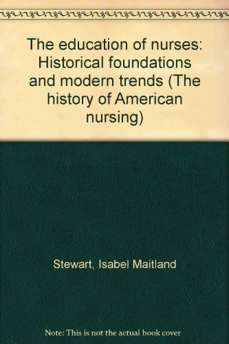 The Education of Nurses - Historical Foundations and Modern Trends (GIFT QUALITY)