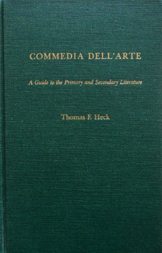9780824066444: Commedia Dell'arte: A Guide to the Primary and Secondary Literature (Garland Reference Library of the Humanities)