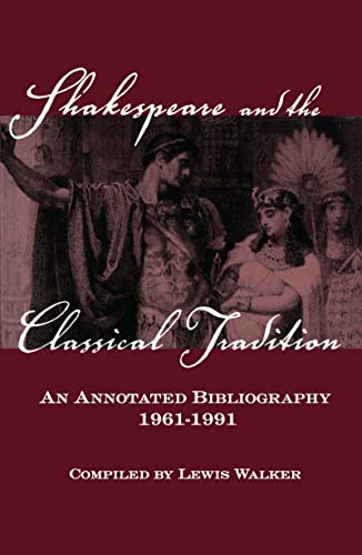 9780824066970: Shakespeare and the Classical Tradition: An Annotated Bibliography, 1961-1991 (Garland Reference Library of the Humanities)