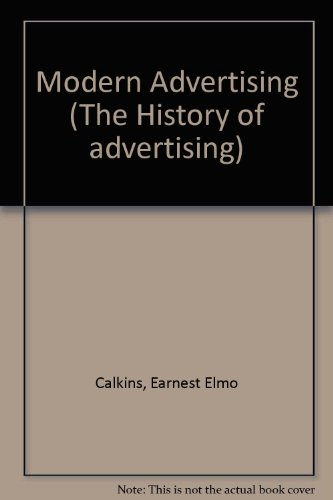 9780824067311: MODERN ADVERTISING (The History of advertising)