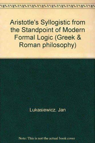 9780824069247: ARISTOTLES SYLLOGISTIC (Greek & Roman philosophy)