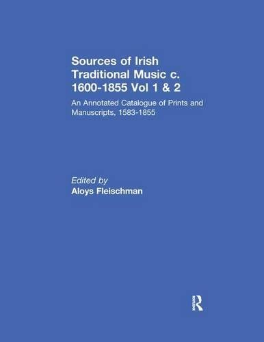 9780824069483: Sources of Irish Traditional Music c. 1600-1855: An Annotated Catalogue of Prints and Manuscripts, 1583-1855 (Garland Reference Library of the Humanities)