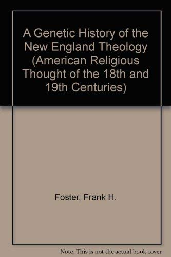 A Genetic History of the New England Theology: Frank H. Foster