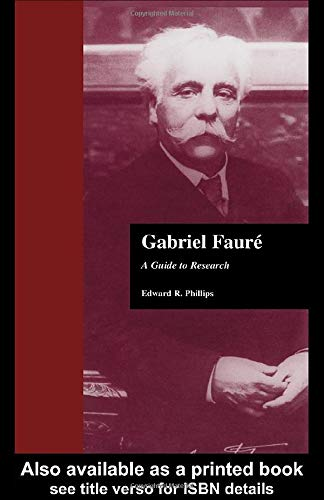 9780824070731: Gabriel Faure: A Guide to Research (Composer Resource Manuals)