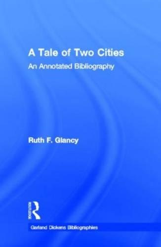 9780824070915: A Tale of Two Cities: An Annotated Bibliography (Dickens Bibliographies Series)
