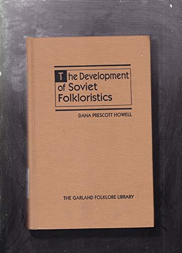 9780824071486: The Development of Soviet Folkloristics (Folklore Library)