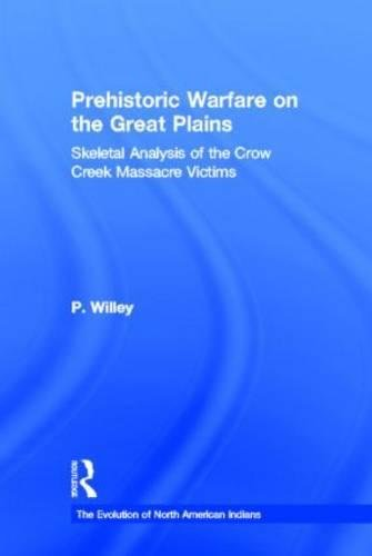 9780824071677: Prehistoric Warfare on the Great Plains: Skeletal Analysis of the Crow Creek Massacre Victims (Evolution of North American Indians Series)